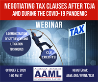 Webinar - Negotiating Tax Clauses After TCJA and During the Covid-19 Pandemic via a Zoom Mediation
