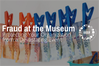 [Webinar] Fraud at the Museum: Protecting Your Organization from a Devastating Event