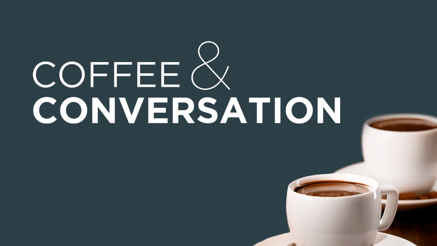 Coffee & Conversation: Evening Edition
