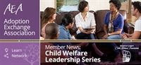 Developing Minority Leaders in Adoption: the AdoptUSKids Minority Leadership Development Program