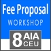 Fee Proposal Workshop