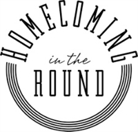 "Homecoming Concert - ""Homecoming in the Round"""
