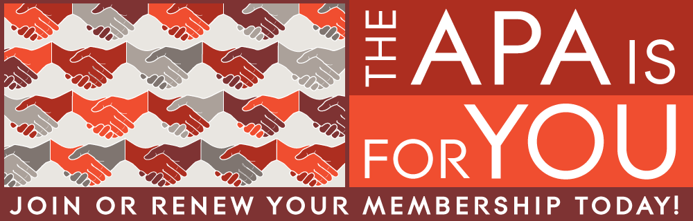 The APA is for you. Join or renew your membership today.