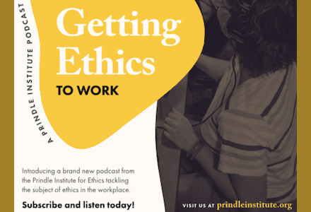 The Janet Prindle Institute for Ethics. Getting Ethics to Work. Introducing a brand new podcast from the Prindle INstitute for Ethics tackling the subject of ethics in the workplace. Subscribe and listen today!