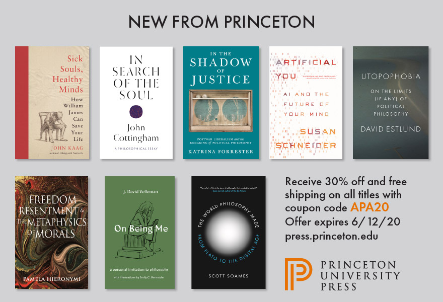 Receive 30% off and free shipping on all titles with coupon code APA20. Offer expires 6/12/20. Eight small book covers shown: Sick Souls, Healthy Minds, In Search of the Soul, In the Shadow of Justice, Artificial You, Utopophobia, Freedom Resentment: The Metaphysics of Morals, On Being Me, and The World Philosophy Made