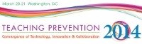 Teaching Prevention 2014: Convergence of Technology, Innovation and Collaboration