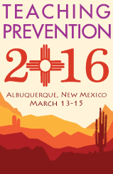 Teaching Prevention 2016: Preparing Students to Address Emerging Issues