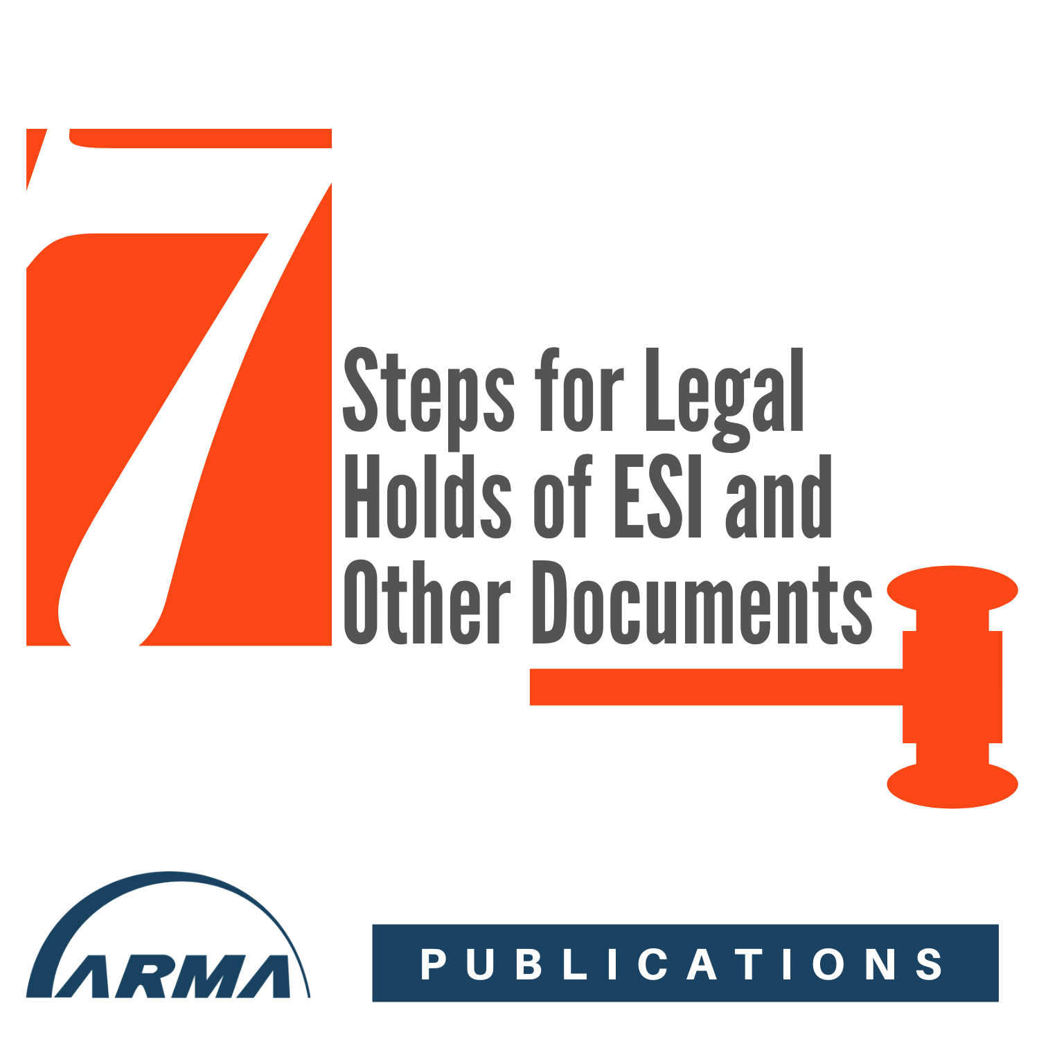 7 Steps for Legal Holds of ESI and Other Documents