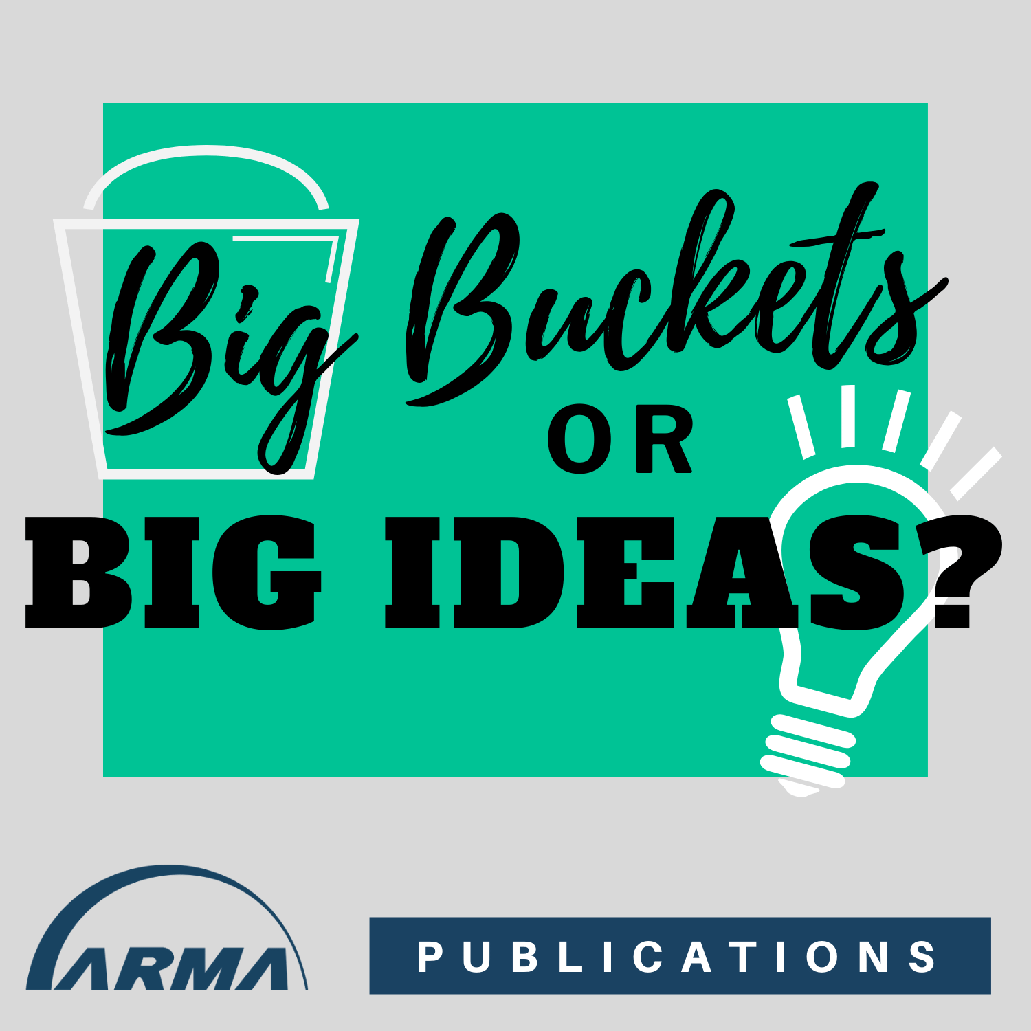 Big Buckets or Big Ideas?