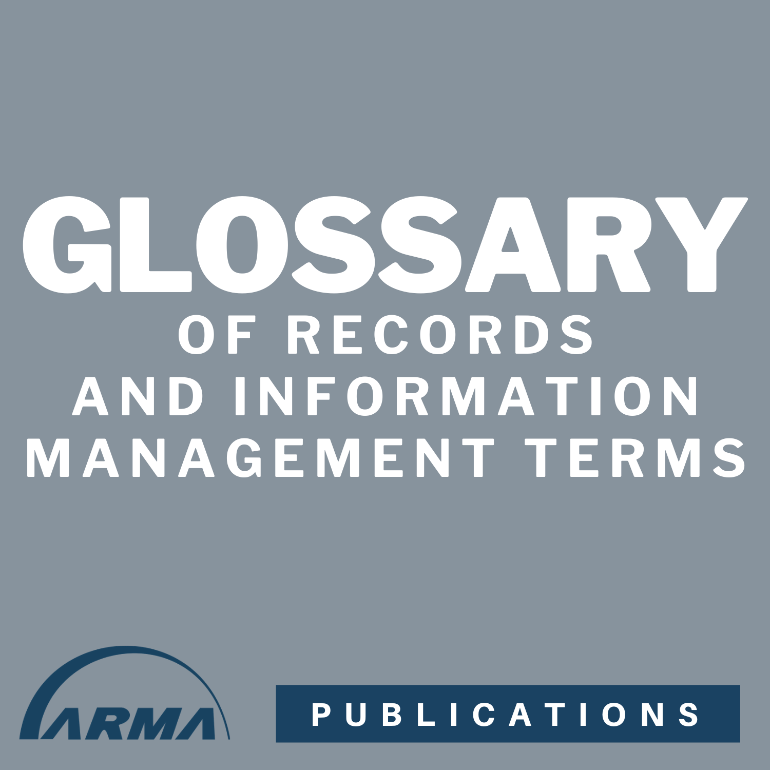 Glossary of Records and Information Management Terms