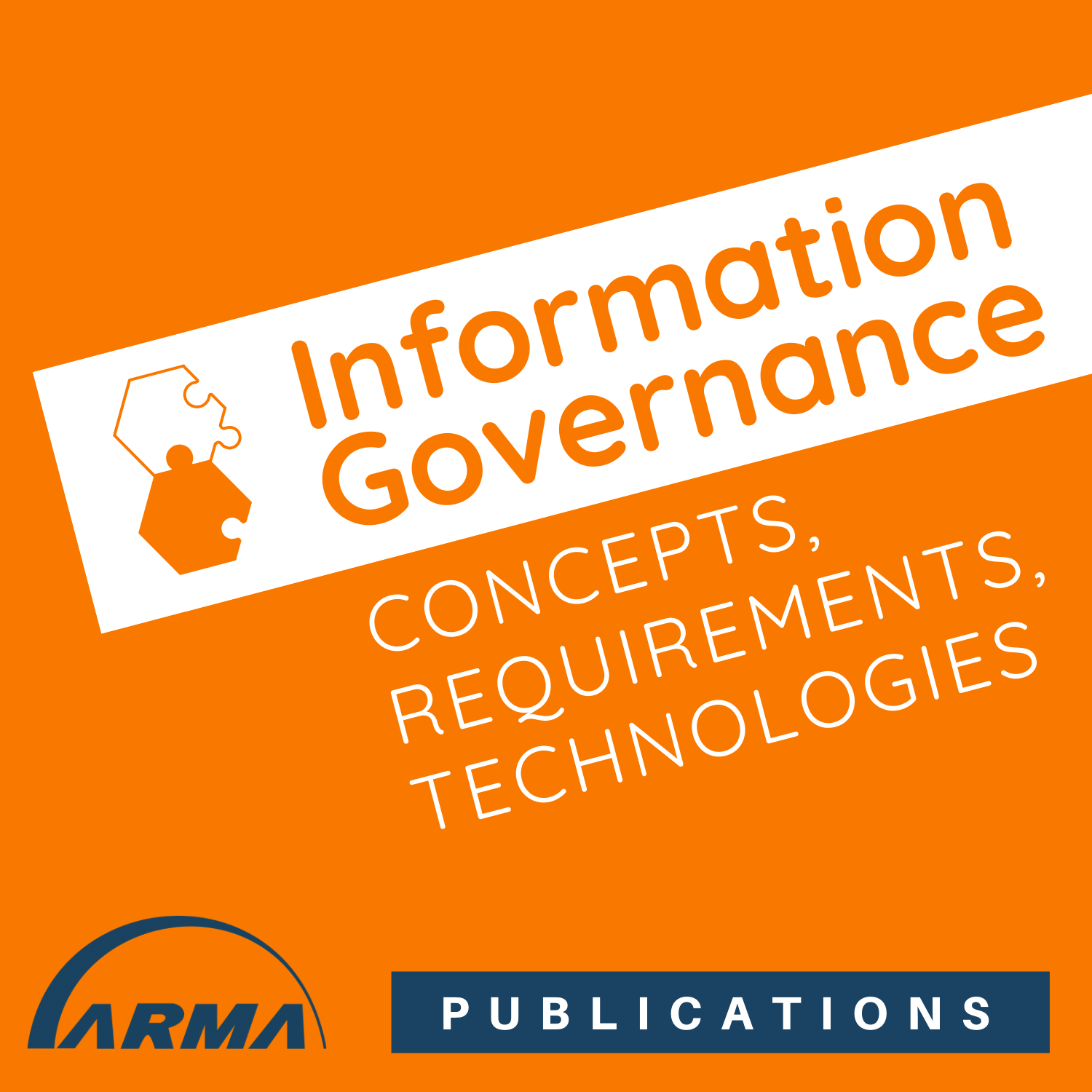 Information Governance Concepts, Requirements, Technologies