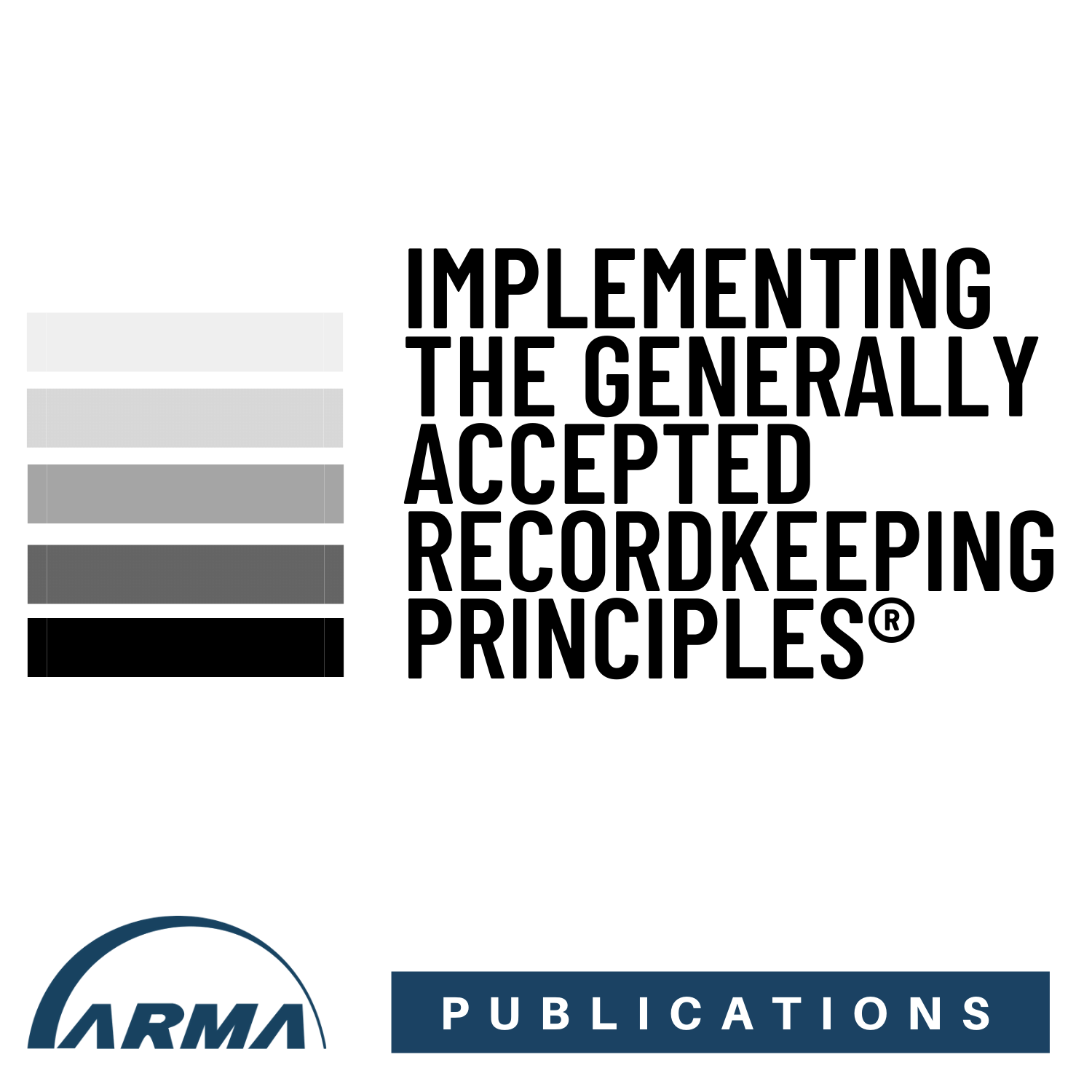 Implementing the Generally Accepted Recordkeeping Principles® (TR30-2017) PDF