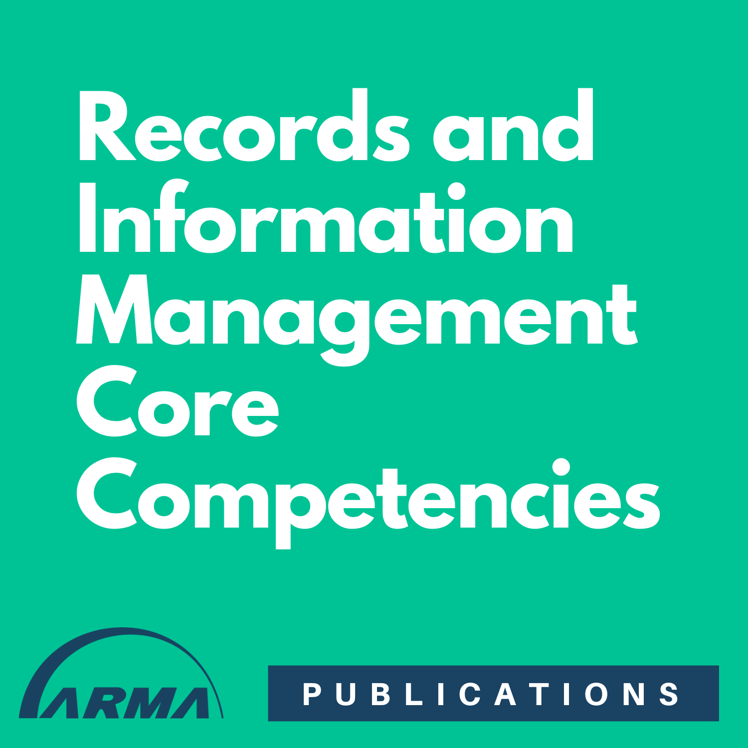 Records and Information Management Core Competencies