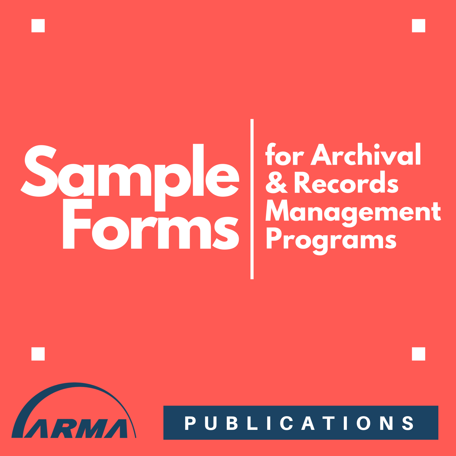 Sample Forms for Archival and Records Management Programs