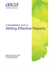 Consultant's Guide to Writing Effective Reports- Academy