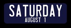 Saturdaym August 1