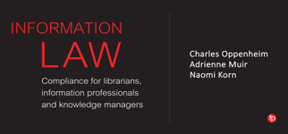 Information Law: Compliance for librarians, information professionals and knowledge managers