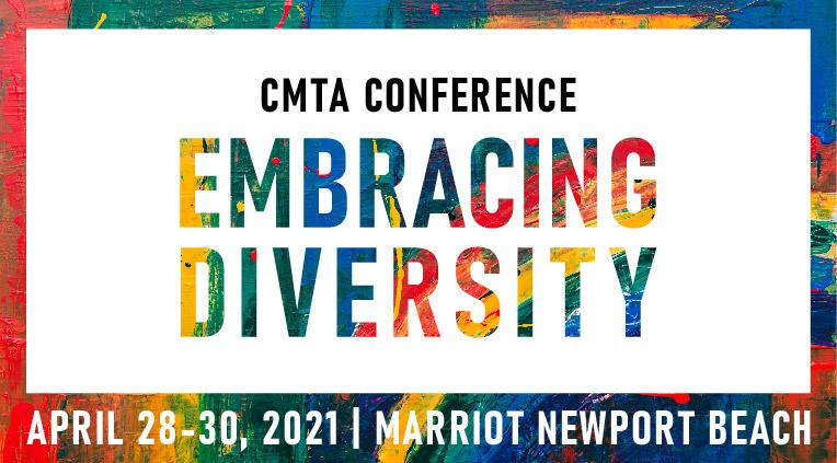 CMTA Conference - Embracing Diversity -  April 28-30, 2021 - Marriot Newport Beach