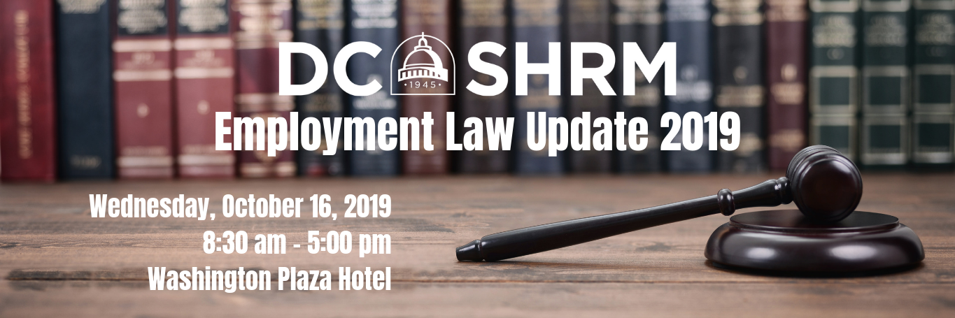 DC SHRM Employment Law Update 2019 - Wednesday, October 16, 2019 - 8:30 am to 5:00 pm =- Washington Plaza Hotel