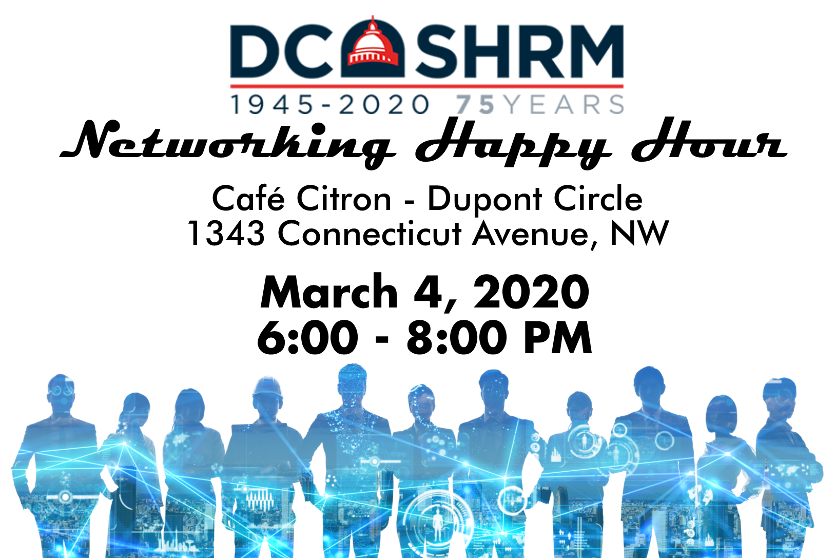 DC SHRM Networking Happy Hour - Café Citron - Dupont Circle 1343 Connecticut Avenue, NW - March 4, 2020 6:00 - 8:00 PM
