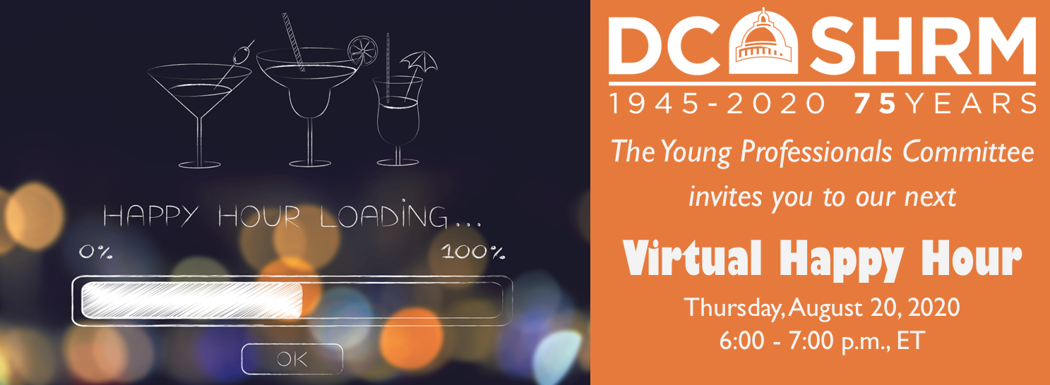 DC SHRM - The Young Professionals COmmittee Invites you to our next Virtual Happy Hour