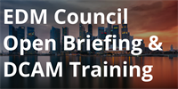 EDM Council Open Briefing & DCAM Training - SINGAPORE - ALL EVENTS ARE NOW FULL