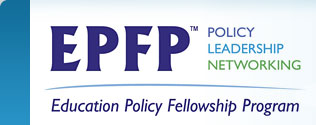 EPFP Policy Leadership Networking, Education Policy Fellowship Program
