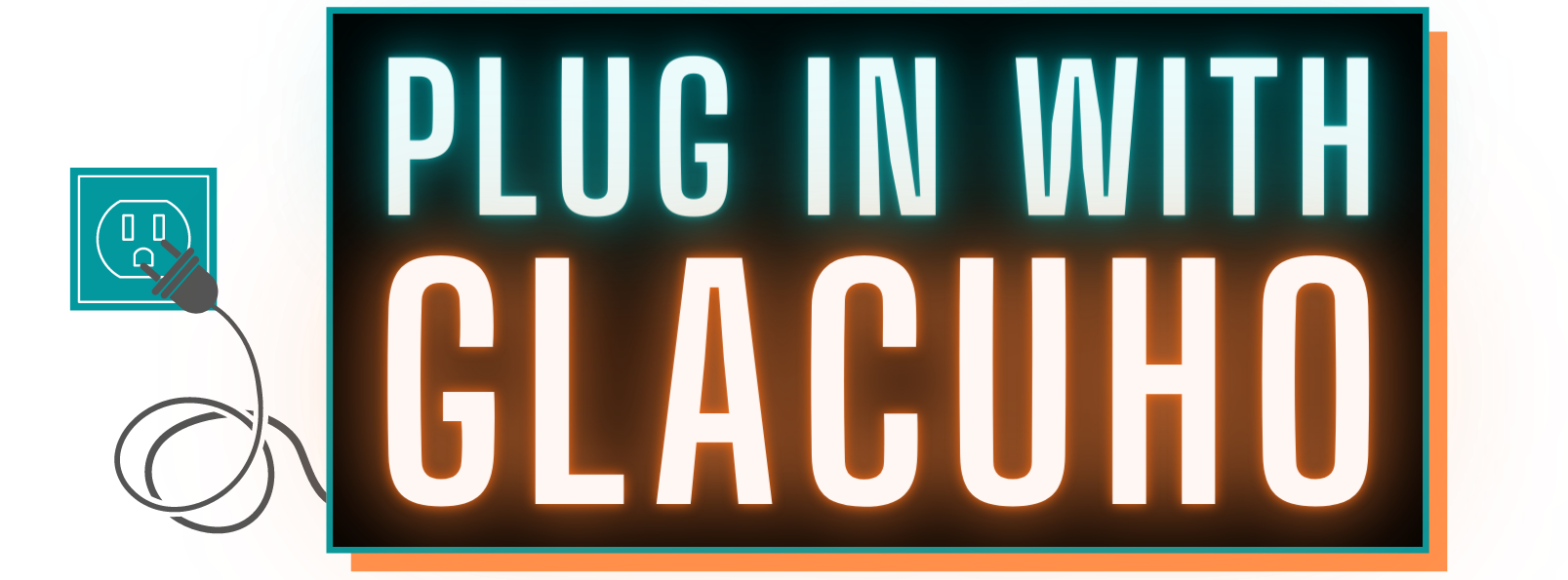 Plug in with GLACUHO