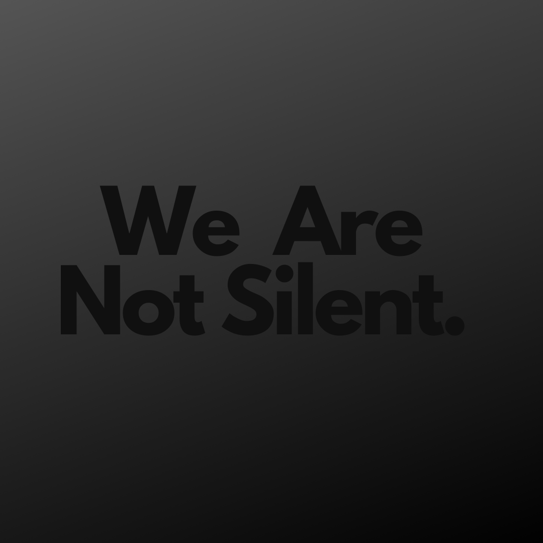 We Are Not Silent