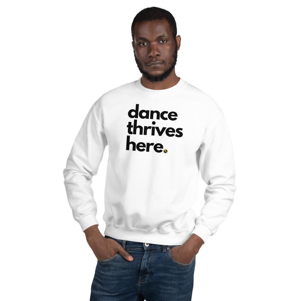 Dance Thrives Here Sweatshirt