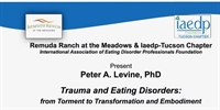 iaedp Tuscon Chapter: Trauma and Eating Disorders: from Torment to Transformation and Embodiment