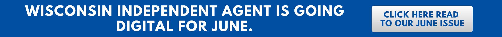 Wisconsin Independent Agent Magazine - June Edition