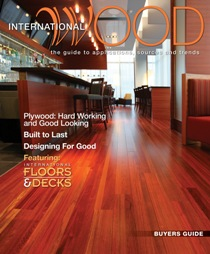 2010 Edition of International Wood, featuring International Floors and Decks, Plywood: Hard Working and Good Looking, Built to Last, Designing for Good, All Hands on Deck (with Cumaru)