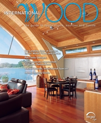 International Wood, featuring the Leading Edge of Design: Exotic Wood Floors and Decks, Sacred Spaces, Inspirational Species, Contemporary Approaches to Stately Renovations, Pet-Tastic Designs