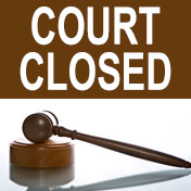 Courts and LCBA Closed
