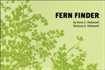 Fern Finder - A Guide to Native Ferns ( Pocket Sized)  #268