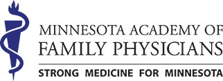 Minnesota Academy of Family Physicians | Strong Medicine for Minnesota