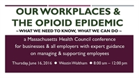Our Workplaces and the Opioid Epidemic