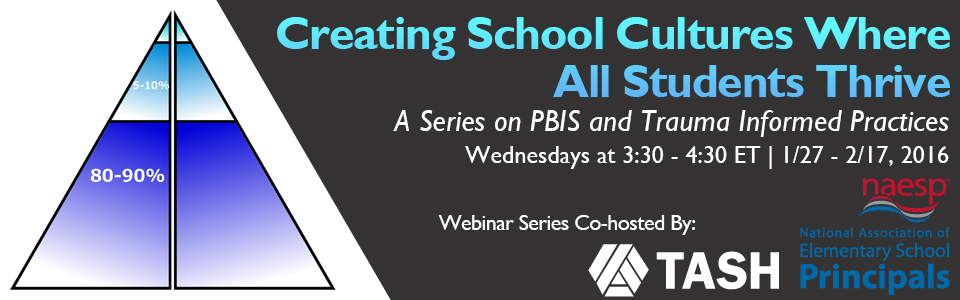 Two cool blue PBIS vertical right triangles with the TASH and NAESP logos, announcing the webinar series