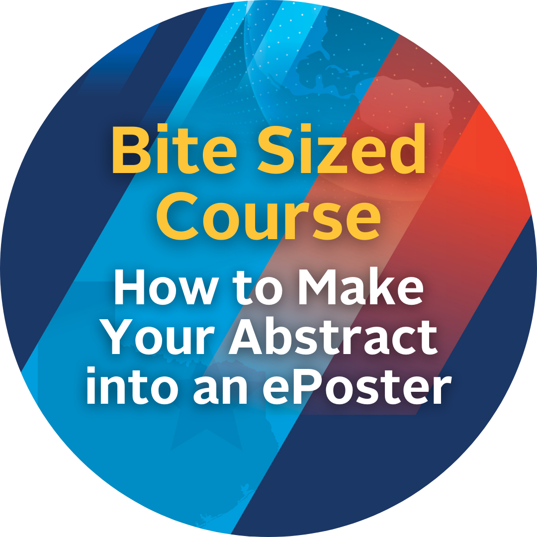 National Conference Poster Directions: How to Make Your Abstract into an ePoster