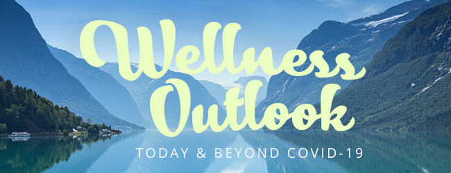 Wellness Outlook — Today and Beyond COVID-19