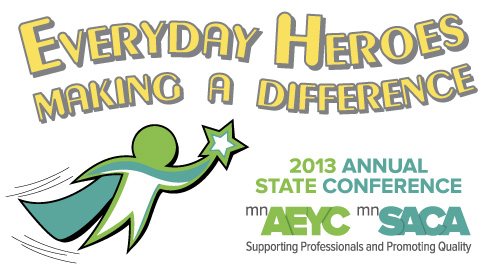 MnAEYC-MnSACA 2013 Annual State Conference Logo - Everyday Heroes: Making a Difference