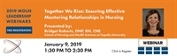 MOLN Leadership Webinar - Together We Rise: Ensuring Effective Mentoring Relationships in Nursing
