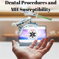 Dental Procedures and MH Susceptibility