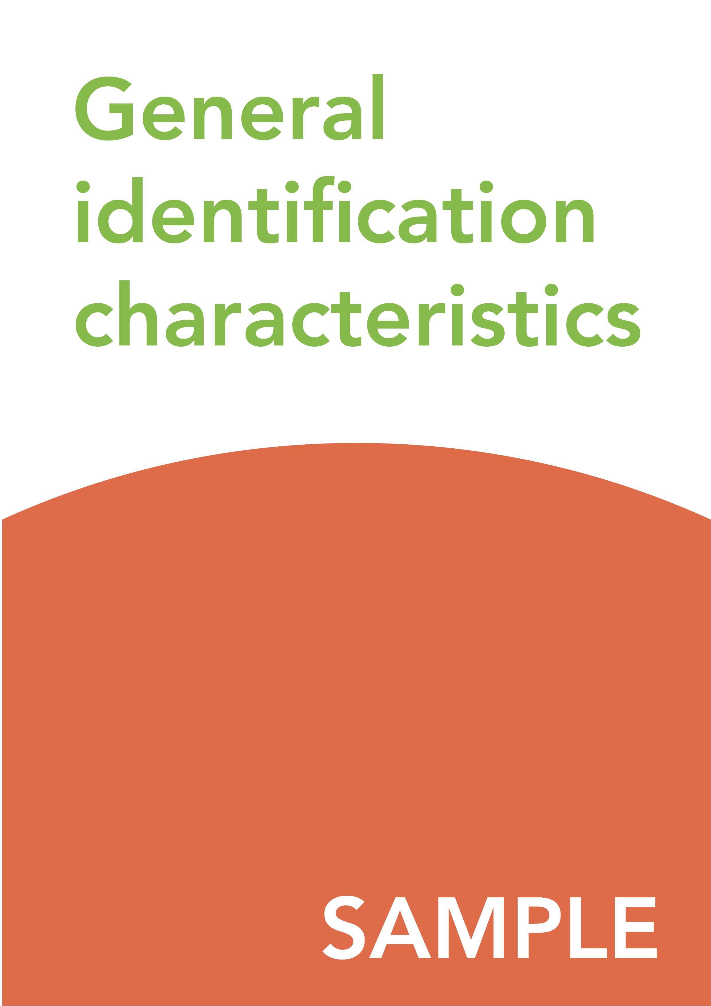 General identification characteristics