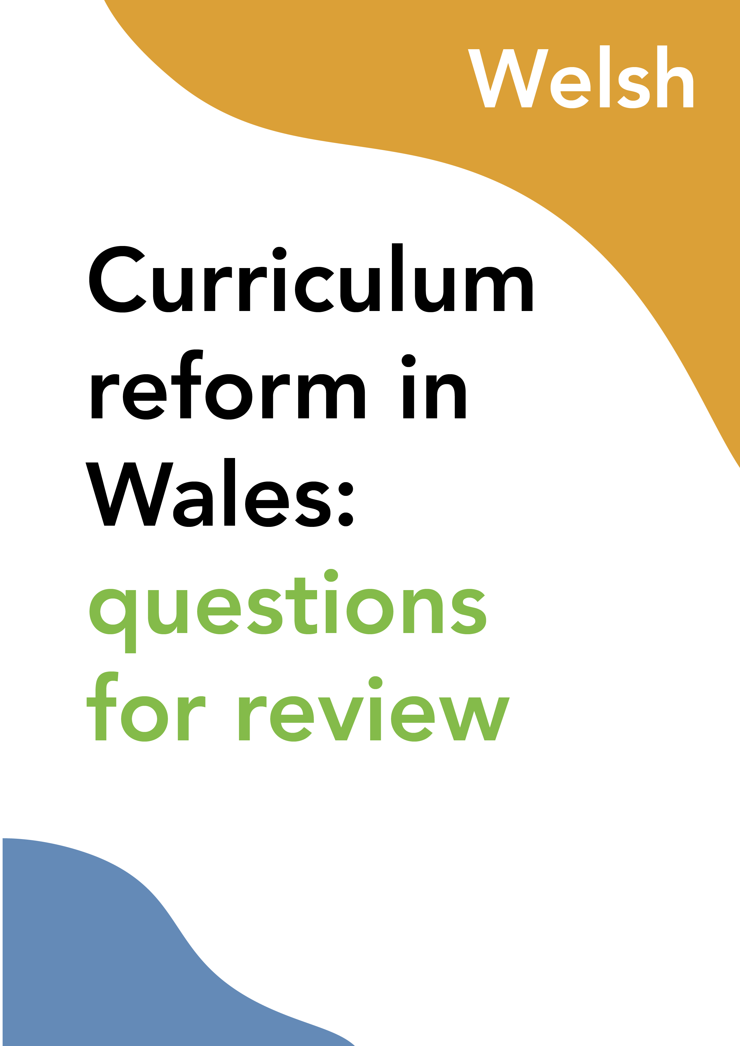 Curriculum reform in Wales: questions for review (Welsh)