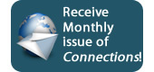 Receive a monthly issue of Connections!