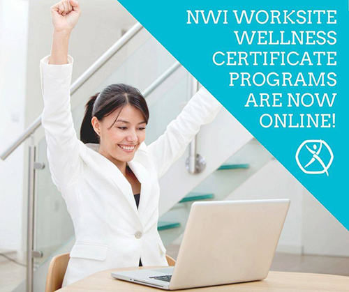 NWI Worksite Wellness Certificate Programs are now online!