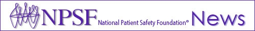 National Patient Safety Fdn NEWS