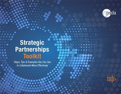 psdas strategic partnerships toolkit will help your team identify